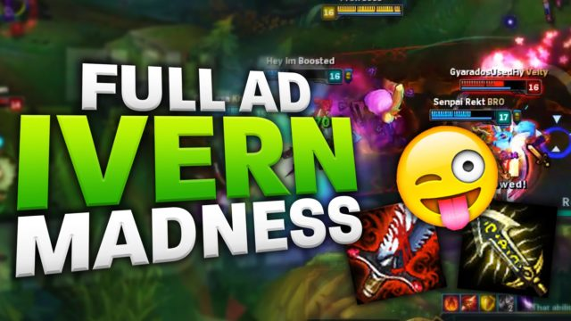 FULL AD IVERN MADNESS – THE SECRET OP?! [League of Legends/LoL]